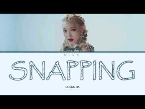 CHUNG HA (청 하)- SNAPPING Lyrics (color Coded/Han/Rom/Eng/가사)