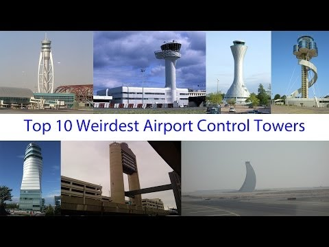 Top 10 Weirdest Airport Control Towers in the World