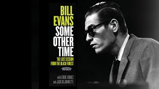 Video Bill Evans - Some Other Time (Mini-Documentary) download MP3, 3GP, MP4, WEBM, AVI, FLV Juni 2018