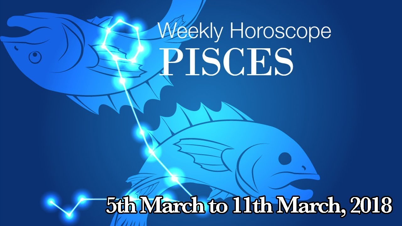 5 march horoscope pisces or pisces