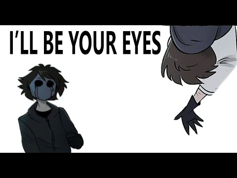 [Creepypasta] I'll Be Your Eyes