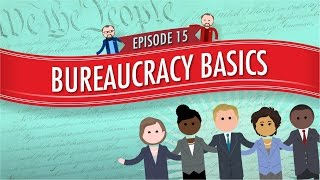 Bureaucracy Basics: Crash Course Government And Politics #15