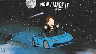 "Lil Blurry - ""Now I Made It"" (Official Audio) thumbnail"