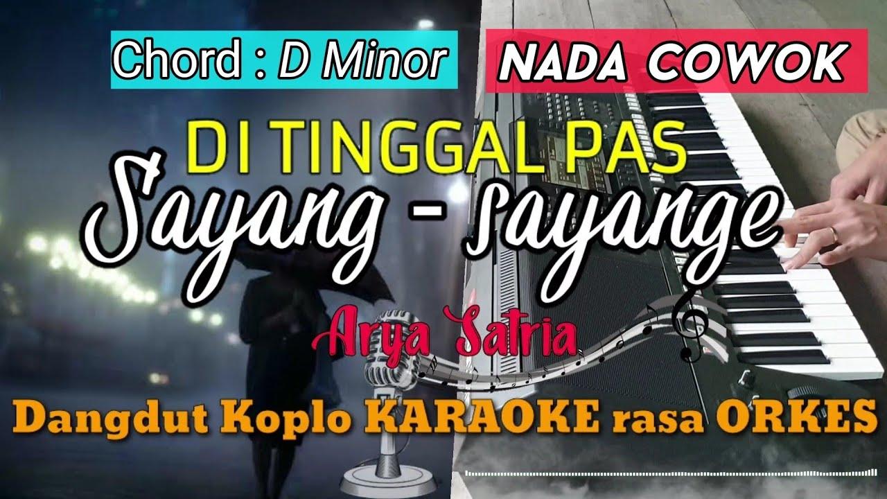 DI TINGGAL PAS SAYANG SAYANGE - Arya Satria Versi Dangdut Koplo KARAOKE rasa ORKES Yamaha PSR S970