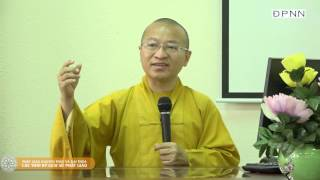 Phật giáo Nguyên thủy và Đại thừa - Các thời kỳ lịch sử Phật giáo - TT. Thích Nhật Từ