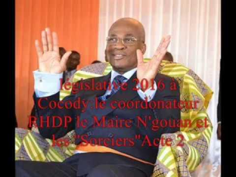 législatives 2016 à cocody, le Coordonnateur RHDP le Maire N'Gouan et les »Sorciers» Acte 2