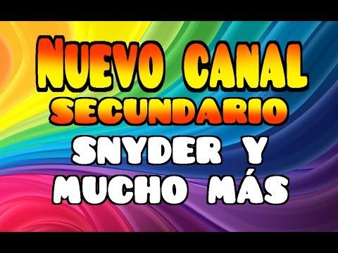 SNYDER:  ¡¡¡MI NUEVO CANAL SECUNDARIO RANDOM!!!