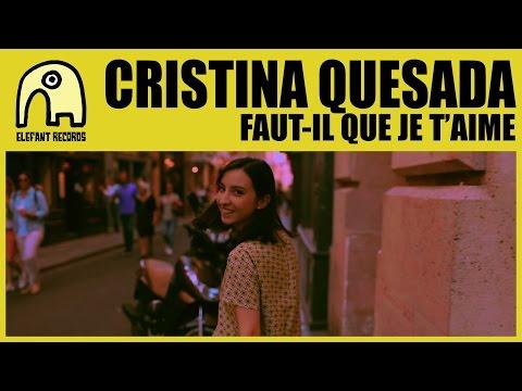 CRISTINA QUESADA - Faut-Il Que Je T'Aime [Official]