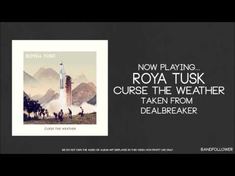 Curse the Weather by Royal Tusk (Audio)