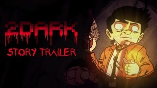 2Dark - Story Trailer [US]