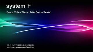 system F - Dance Valley Theme (WezBolton Cover Version)