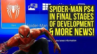 Spiderman PS4 Development IN FINAL STAGES, HUGE GAME & More News! (Spider Man PS4 - Spider-Man PS4)
