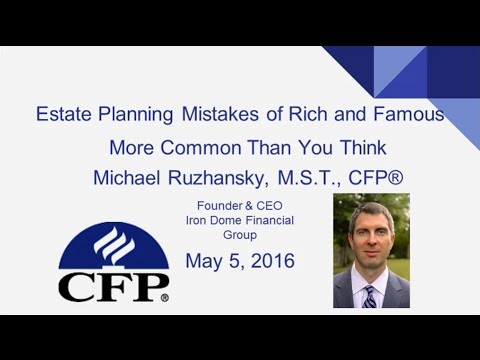 Estate Planning Mistakes of Rich and Famous More Common Than You Think