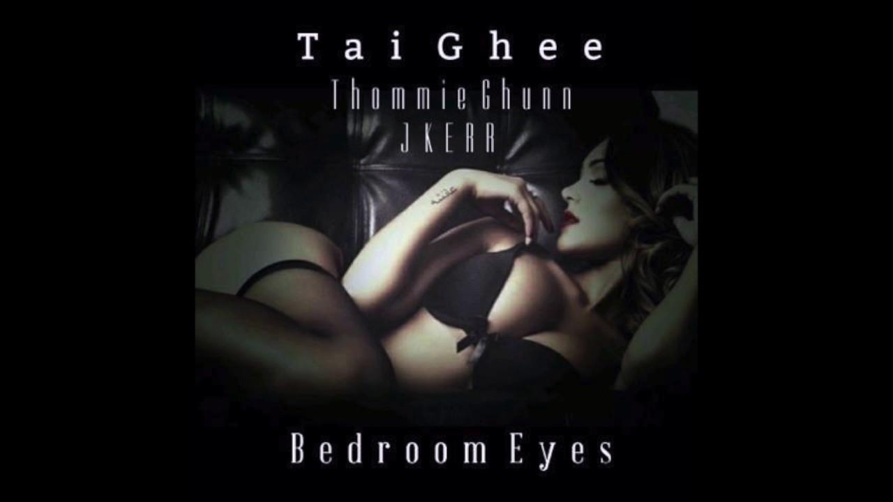 tai ghee x thommie ghunn x jkerr bedroom eyes audio - Natty Bedroom Eyes Song