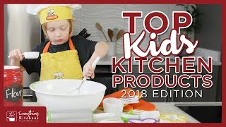Top Kids Kitchen Gadgets & Gift Guide 2018