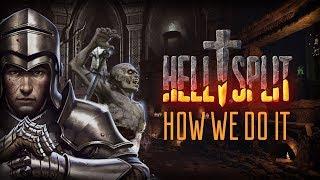 Hellsplit - How we do it.