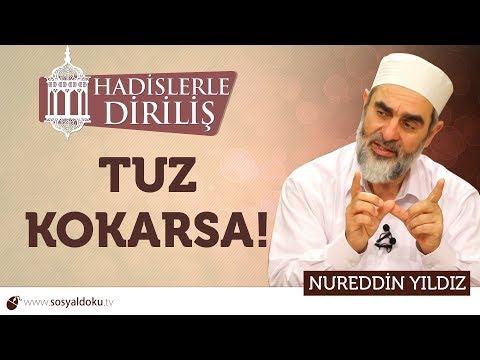 135) Hadislerle Diriliş - [TUZ KOKARSA!] - Nureddin YILDIZ