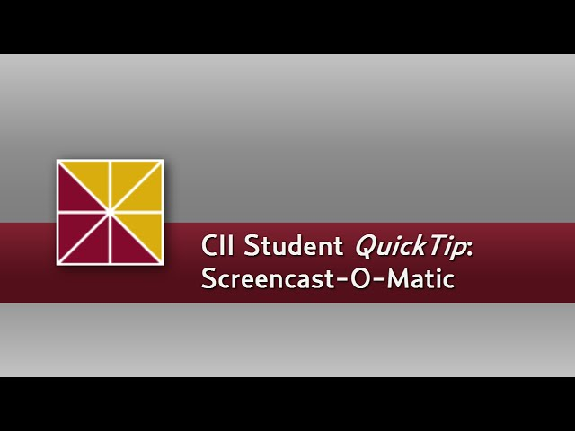 Student QuickTip: Screencast-O-Matic