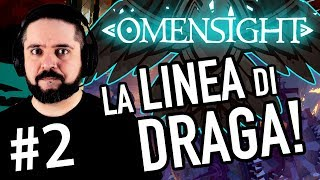 LA LINEA DI DRAGA! ▶▶▶ OMENSIGHT Gameplay ITA (Parte #2) - Walkthrough Completo!