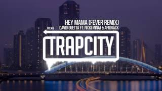 David Guetta Ft Nicki Minaj Afrojack Hey Mama Fever Remix