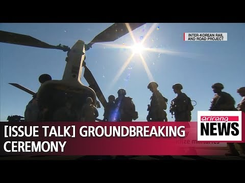 [ISSUE TALK] South and North Korea hold groundbreaking ceremony for rail and road..