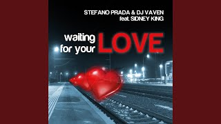 Waiting for Your Love (Radio Edit) (feat. Sidney King)