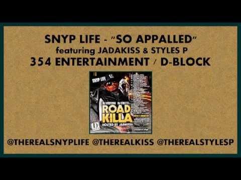 Snyp Life  So Appalled feat Jadakiss & Styles P