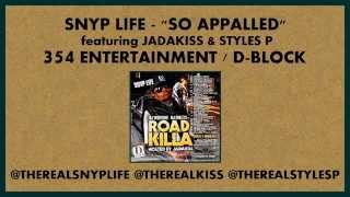 Snyp Life - So Appalled feat. Jadakiss & Styles P