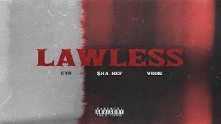 Eto - Lawless Ft. $ha Hef (Prod. By V Don) (New Official Audio)