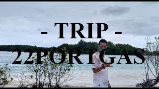 Trip 22Portgas