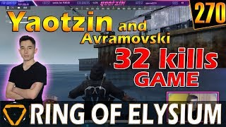 Yaotzin & Avramovski | 32 kills | ROE (Ring of Elysium) | G270
