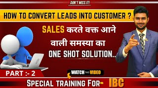 How To Convert  Leads Into Customer | Objection Handling | Art Of Question- Part 2 | Visionary IBC