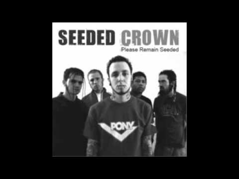 Seeded Crown - Please Remain Seeded (Full Album)