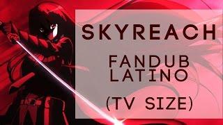 "Video ""Skyreach""【AKAME GA KILL OP1】Fandub latino download MP3, 3GP, MP4, WEBM, AVI, FLV Juli 2018"