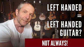 i am left handed but do i need a left handed guitar?
