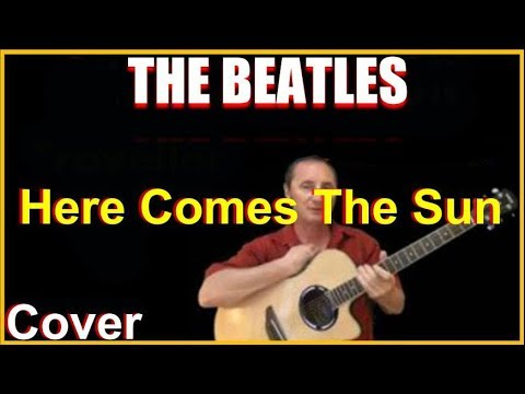 Here Comes The Sun Cover by The Beatles