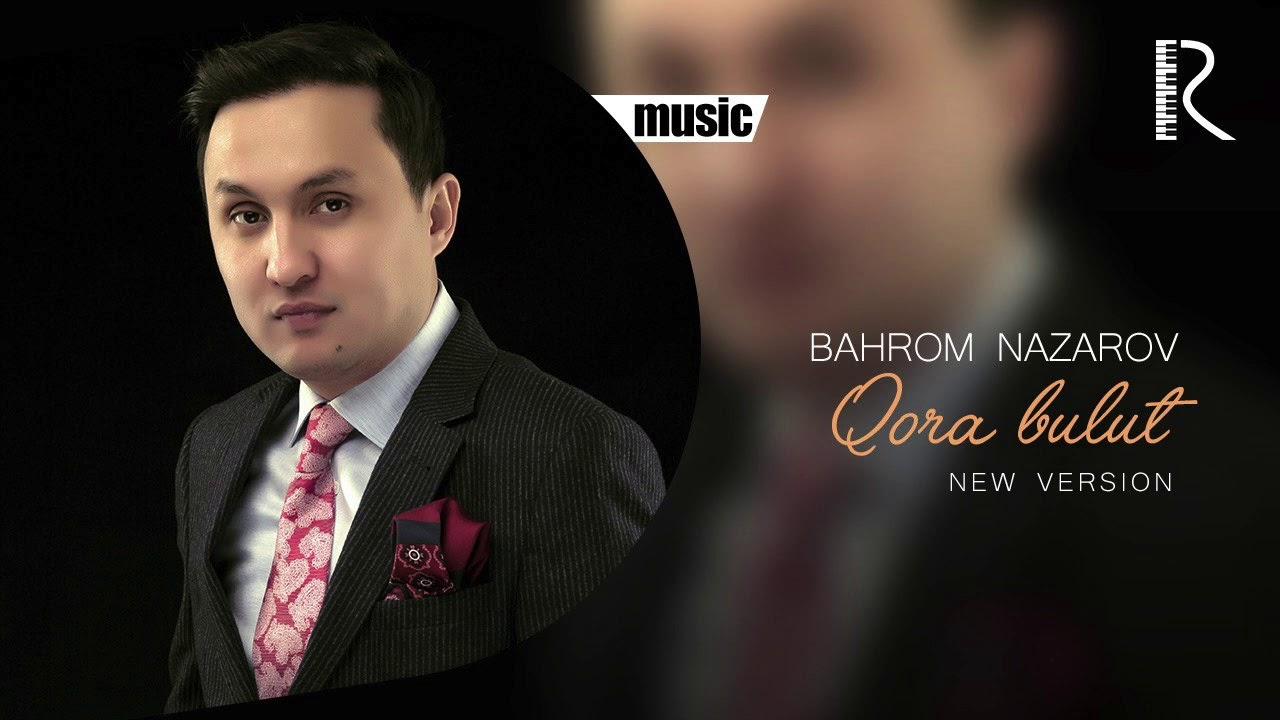 Bahrom Nazarov - Qora bulut | Бахром Назаров - Кора булут (new version)