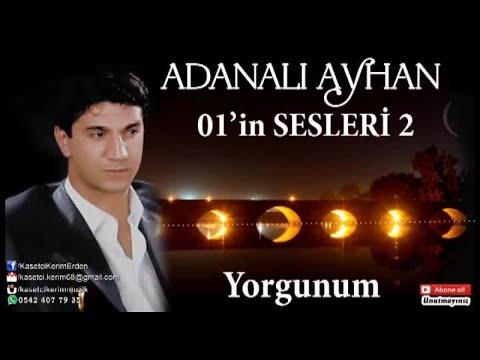 ADANALI AYHAN - YORGUNUM 2019