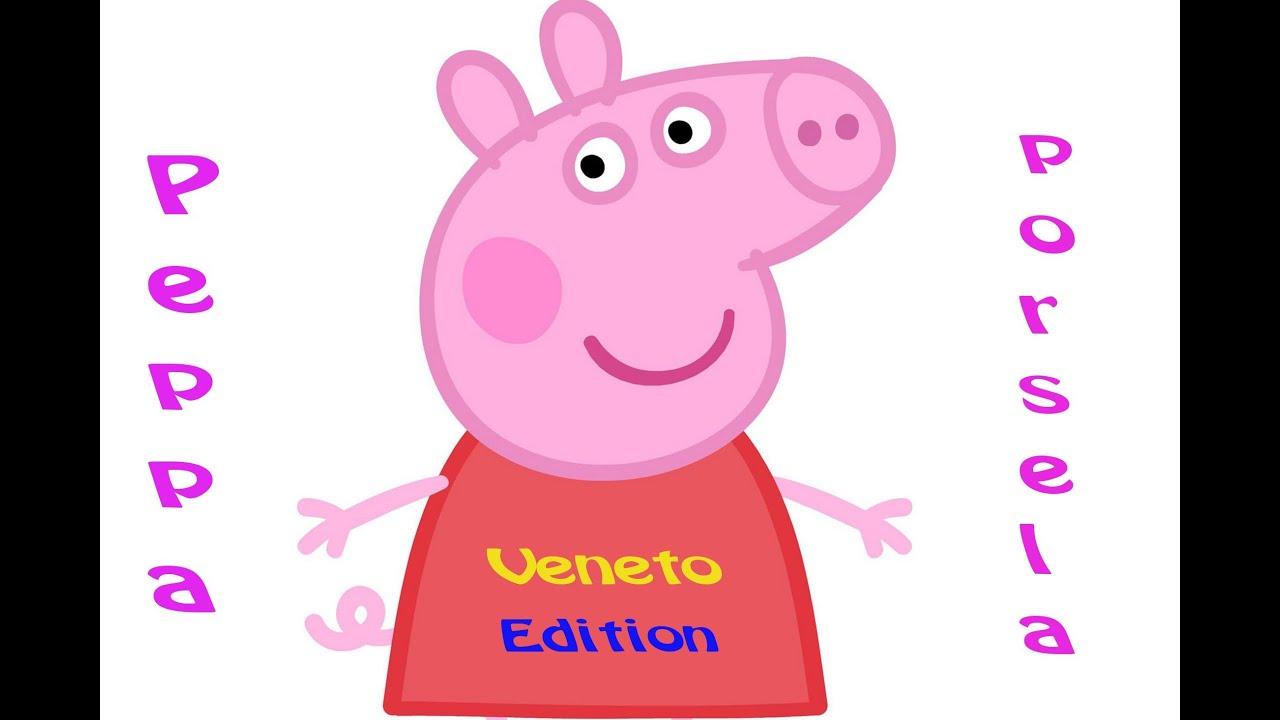 Top Peppa porsela peppa pig in dialetto veneto - YouTube XS59
