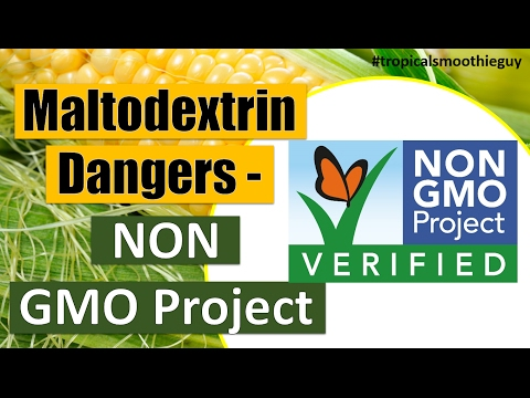 Maltodextrin Dangers - Non GMO Project