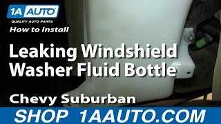 How To Install Replace Leaking Windshield Washer Fluid Bottle 2000 06 Chevy Suburban Tahoe GMC Yukon