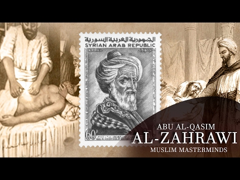 Abu Al-Qasim Al Zahrawi (Albucasis)  - The Father Of Surgery