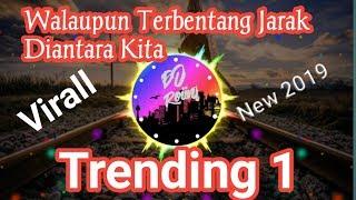 Download Dj Virall,  walau terbentang jarak diantara kita(thomas)trending 1 new 2019
