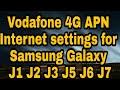 Vodafone 2G 3G 4G LTE APN Internet settings for Samsung Galaxy J1/J2/J3/J5/J6/J7 Mobile Internet