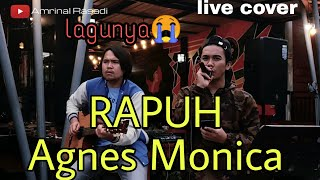Amrinal Rasadi  Rapuh - Agnes Monica  (Cover) Mp3