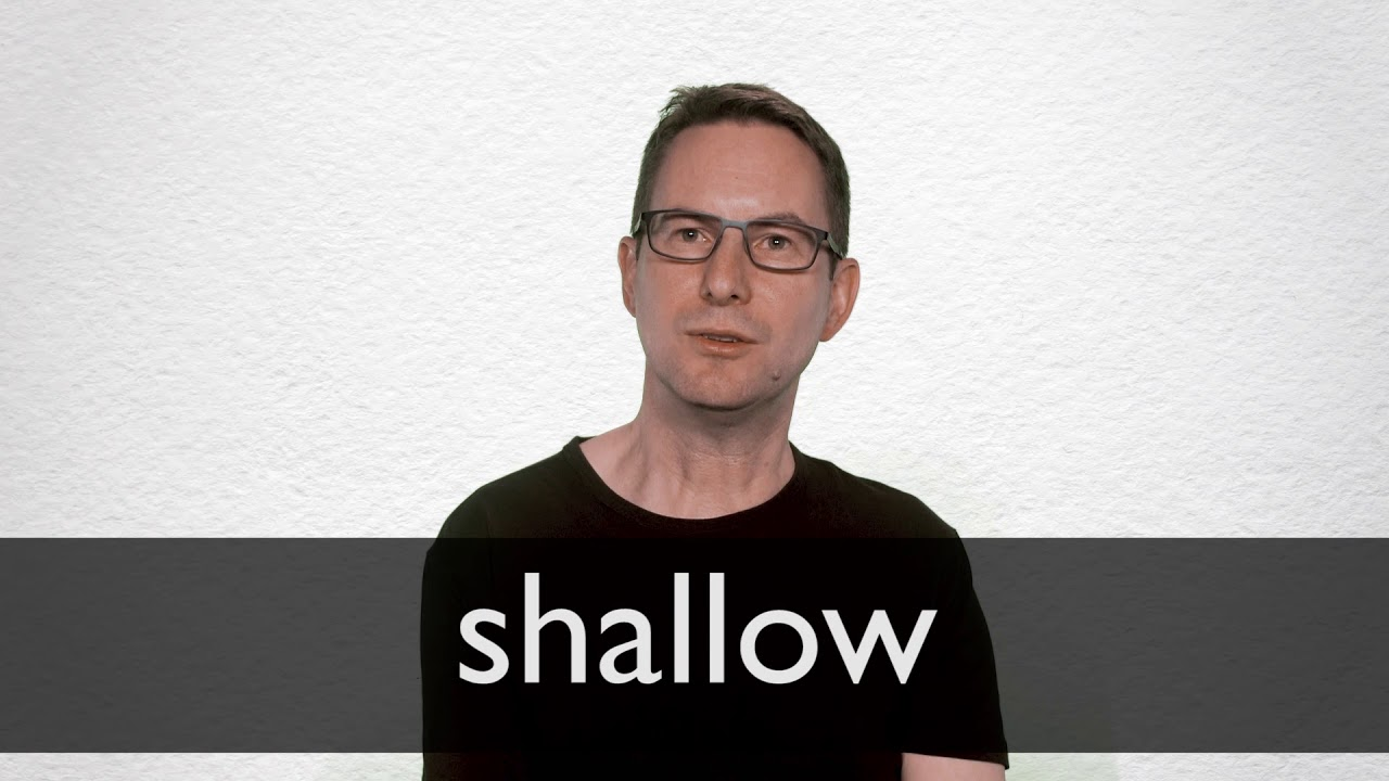 How to pronounce SHALLOW in British English