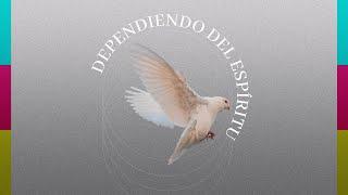 Dependiendo del espíritu - Parte 1 - Iglesia La Gloria de Dios Internacional