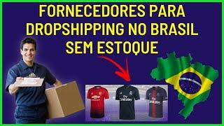 Fornecedores Para Dropshipping No Brasil Sem Estoque | Como Fazer DROPSHIPPING No Brasil