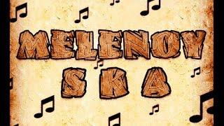 Melenoy SKA - My little angel