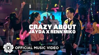 Renn Miko x Jayda - Crazy About (Official Music Video)